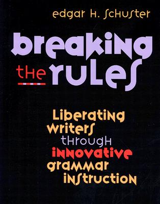Breaking the Rules By Schuster, Edgar H.
