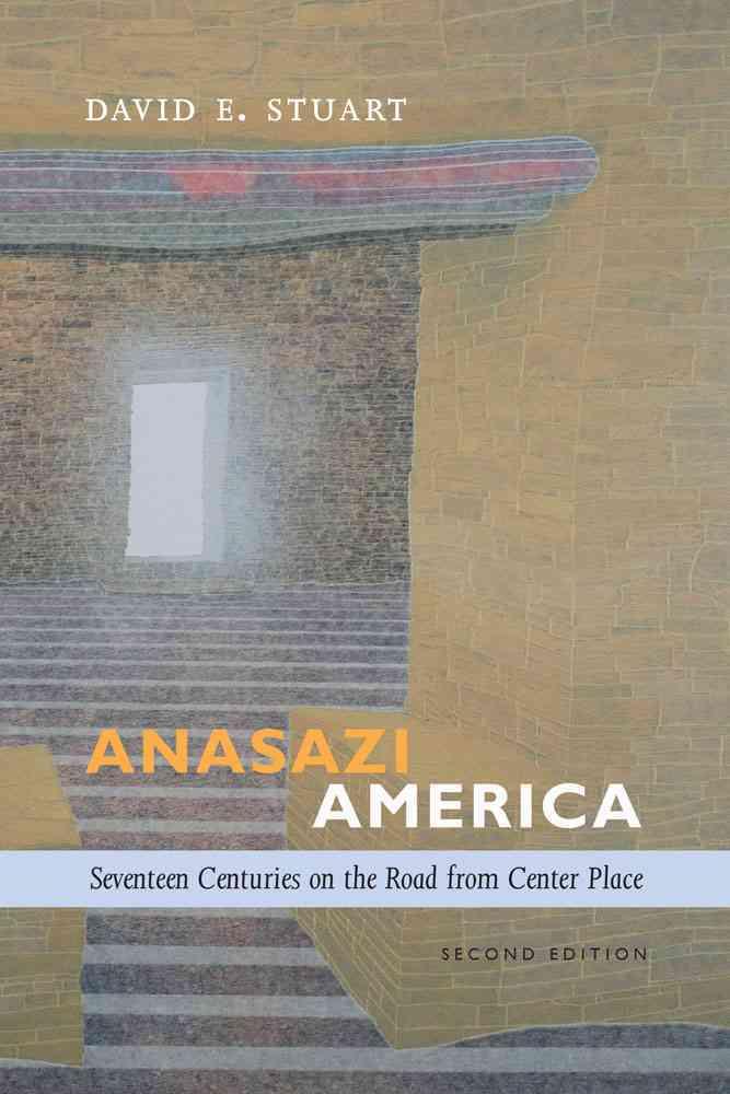 Anasazi America By Stuart, David E.